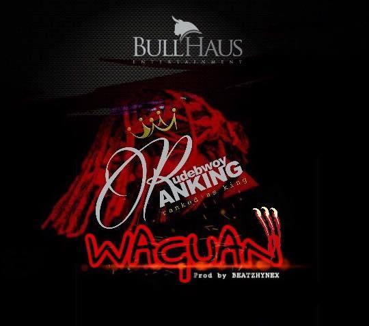 Rudebwoy Ranking - Waguan