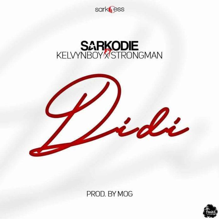 Sarkodie Ft Kelvynboy And Strongman - Didi (Prod By MoG)