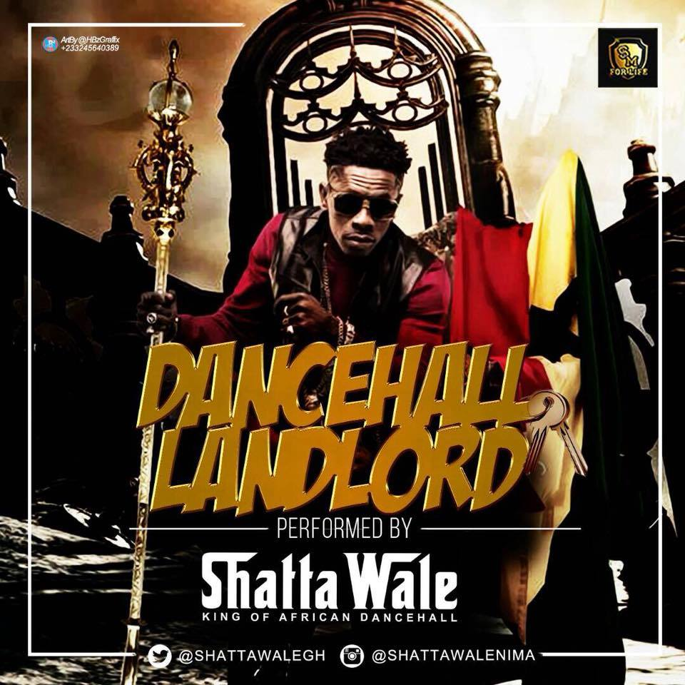Shatta Wale - Dancehall Landlord (Prod. By Da Maker)
