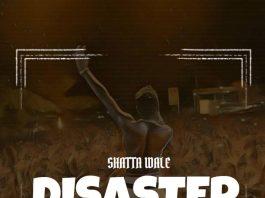 Shatta Wale - Disaster (Wizkid Diss) (Prod By WillsBeat)