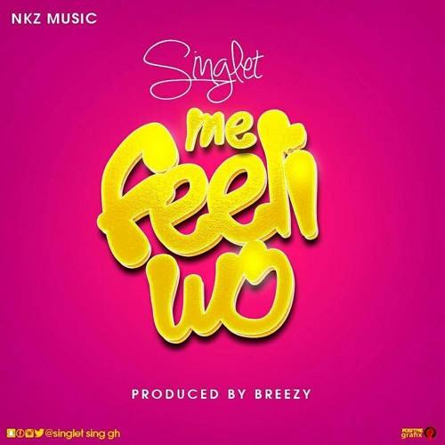 Singlet - Me Feeli Wo (Prod. By Dj Breezy)