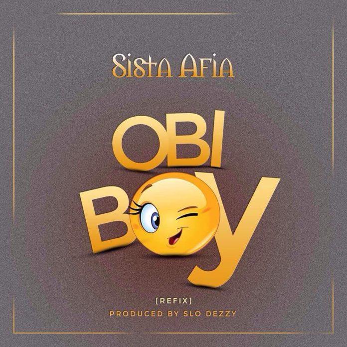 Sista Afia – Obi Agyi Obi Boy (Obi Agyi Obi Girl Cover)