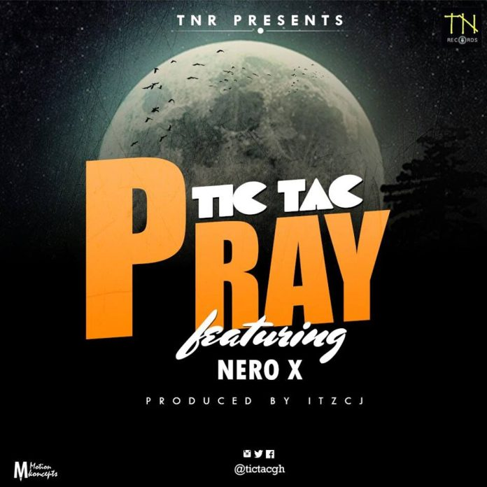 Tictac Ft. Nero X – Pray (Prod By ITZ CJ)
