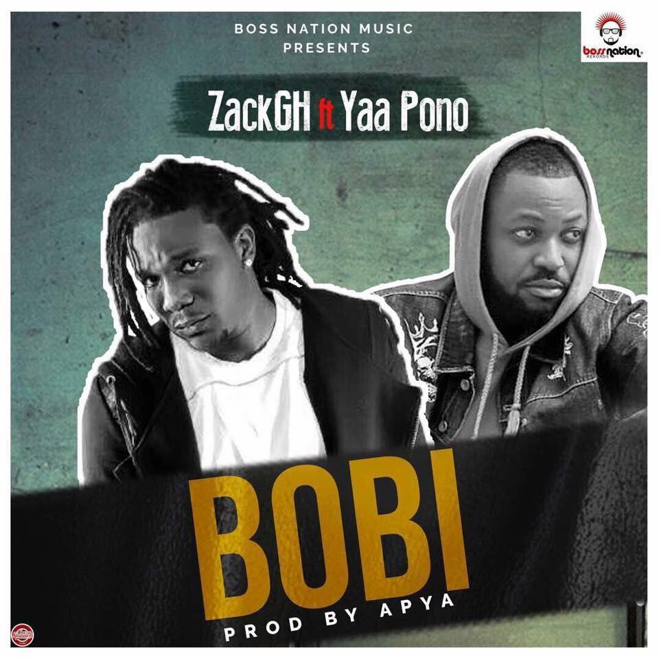 Download MP3 : ZackGh Ft Yaa Pono – Bobi (Prod By Apya)