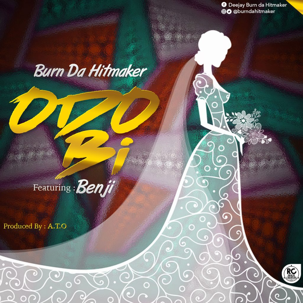 Burn Da Hitmaker - Odo Bi ft Benji (prod by A.T)