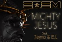 Edem ft. Jayso & E.L. – Mighty Jesus