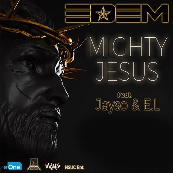 Edem ft. Jayso & E.L. – Mighty Jesus
