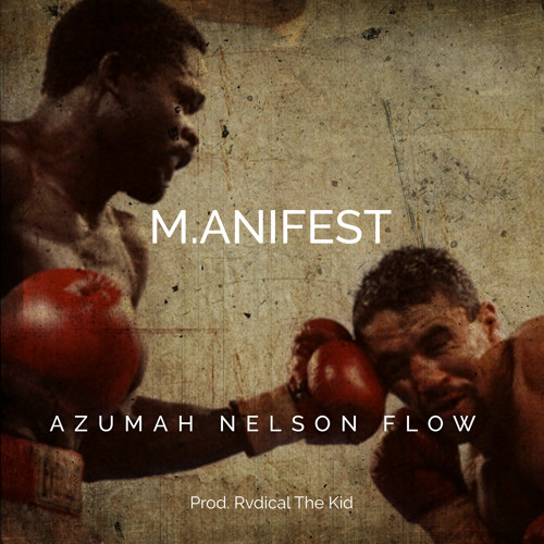 M.anifest - Azumah Nelson Flow (Prod. Rvdical The Kid)
