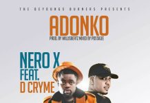 Nero X feat Dr Cryme – Adonko (Prod by Willisbeatz)