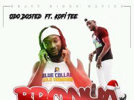Odo Dosted Ft Kofi Tee - Bronya (Prod By Laxio Beat)