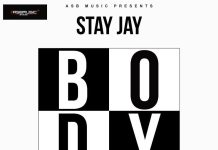 Stay Jay – Body (Prod By Bentil)