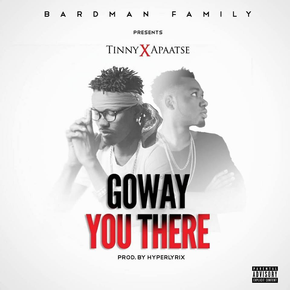 Tinny – Goway You There Ft. Apaatse