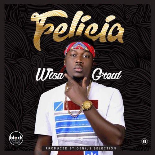 Wisa Greid – Felicia (Prod. By Genius Selection)