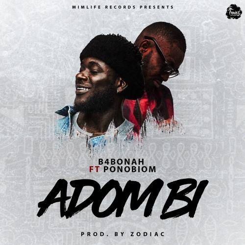 B4Bonah Ft Yaa Pono - Adom Bi (Prod. By Zodiac)