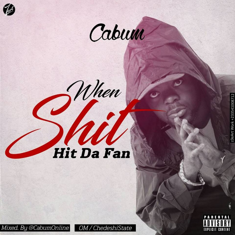 Cabum – When Shit Hit Da Fan