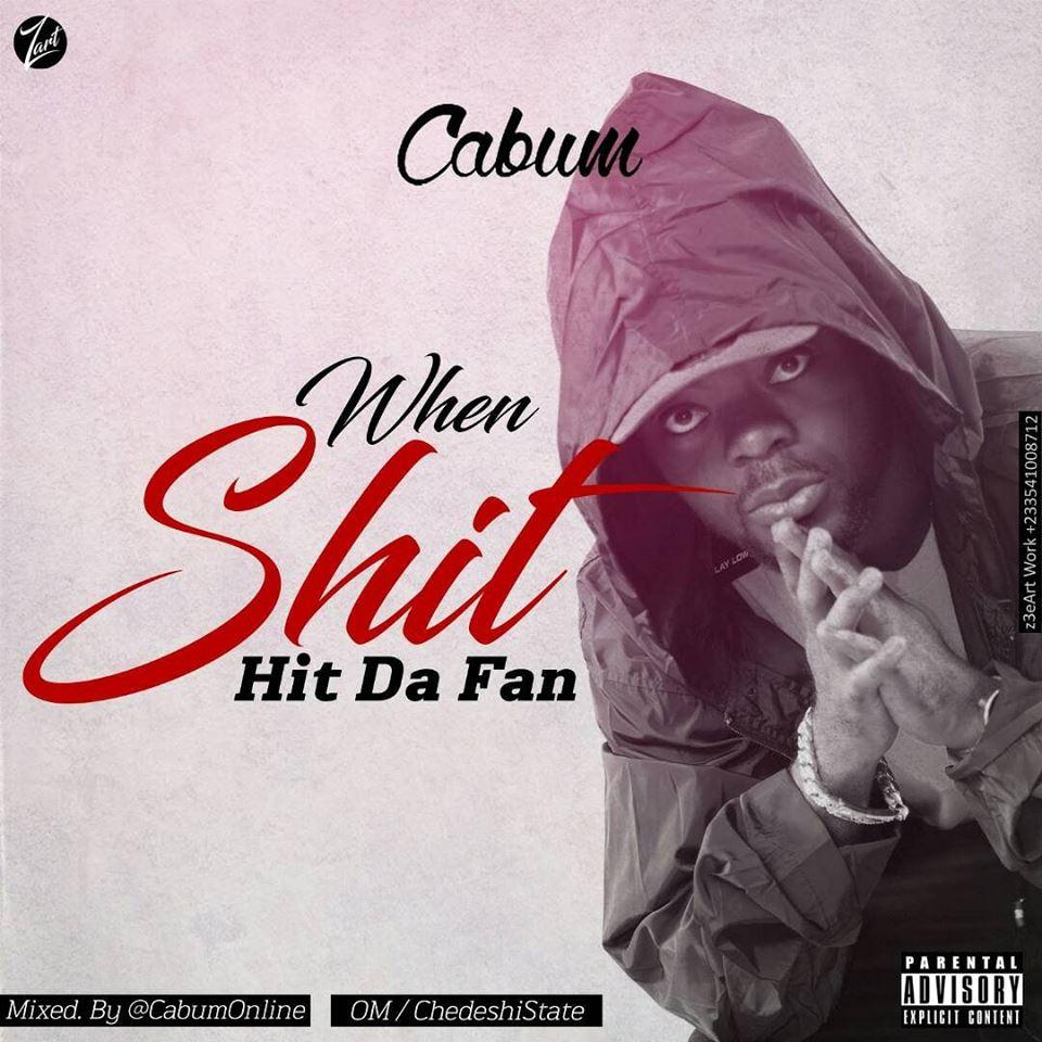 Cabum – When Shit Hit Da Fan