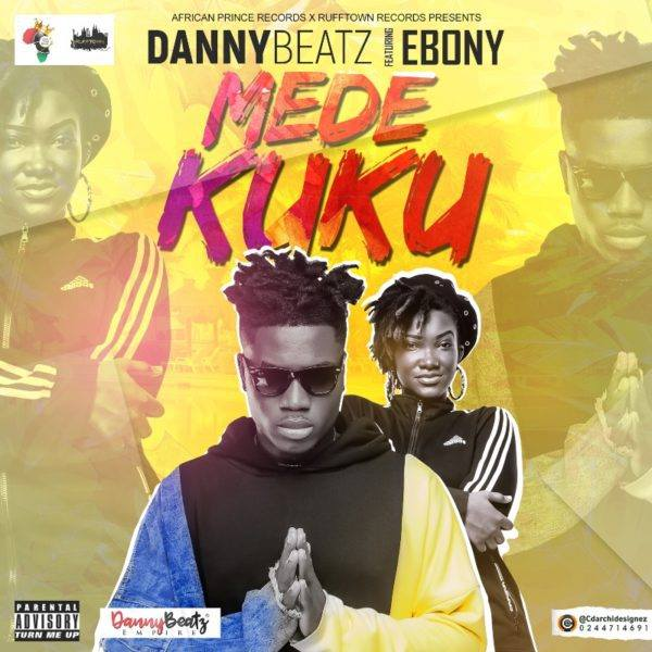Danny Beatz Ft. Ebony – Mede Kuku (Prod. By Danny Beatz)