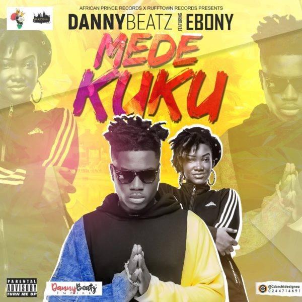 Danny Beatz Ft. Ebony – Mede Kuku (Prod. By Danny Beatz)