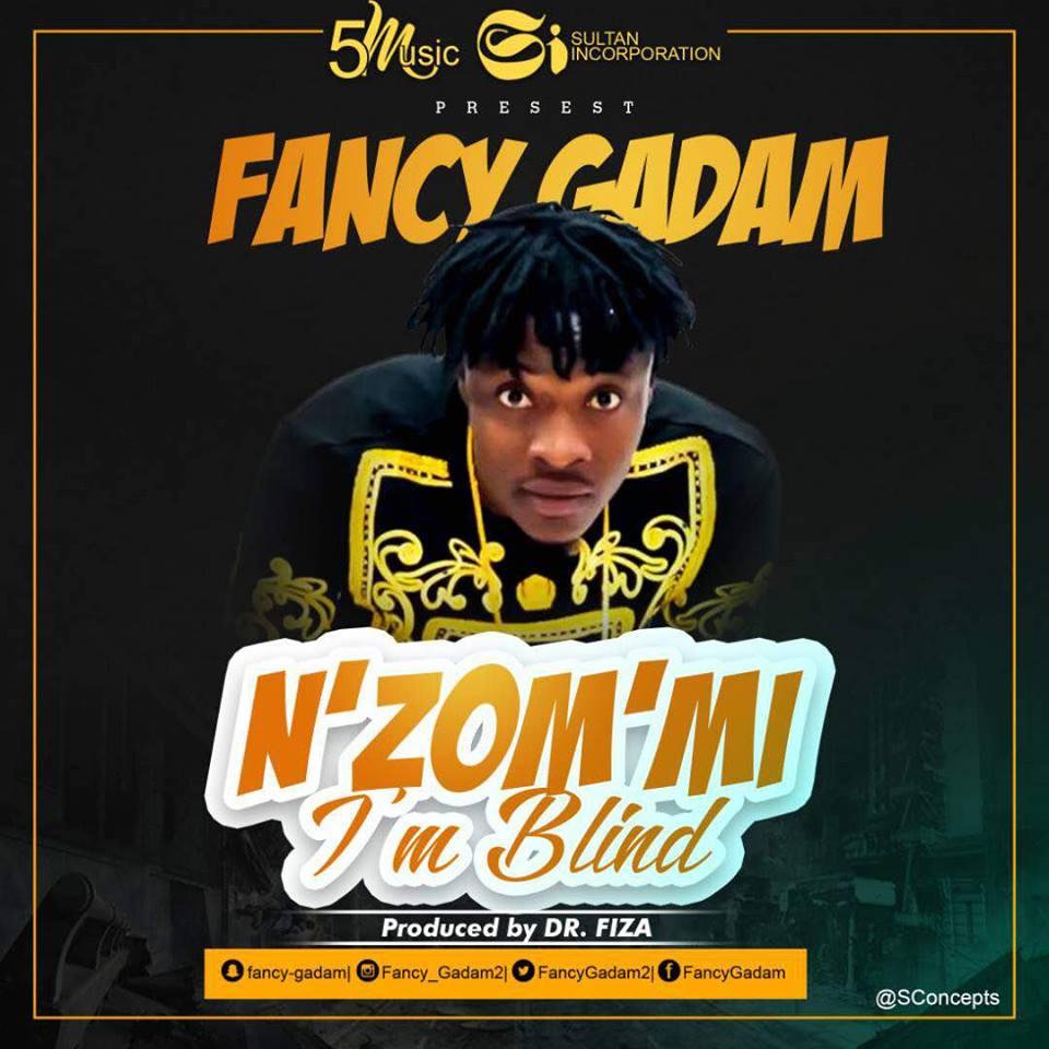 Fancy Gadam – N Zom Mi (I'm Blind) (Prod. By DrFiza)