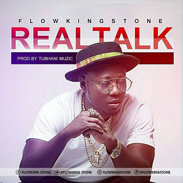 FlowKing Stone – Real Talk (Prod. By Tubhani Muzic)