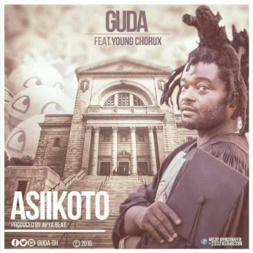 Guda Ft Young Chorus - Asikoto (Prod By Apya)