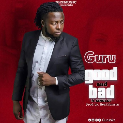 Guru ft Singlet - Good And Bad (Prod By Beat Monsta)