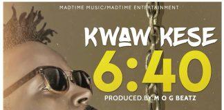 Kwaw Kese - 6:40 (Prod By M.O.G Beatz)