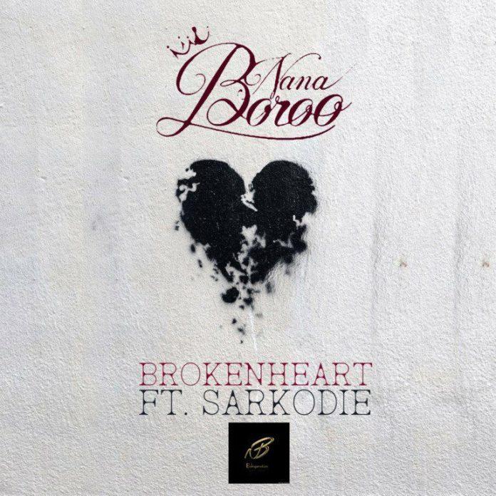 Nana Boroo ft. Sarkodie – Broken Heart (Prod. By StreetBeatz)