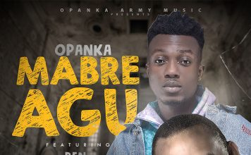 Opanka ft. Ben Brako - Mabre Agu (Prod. by Qwesi King)