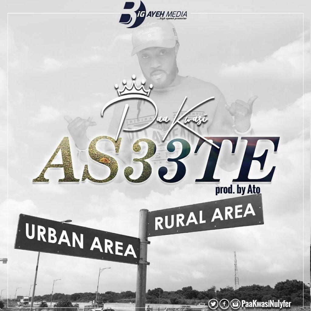 Paa Kwasi - As33te (Prod by A.T.O)