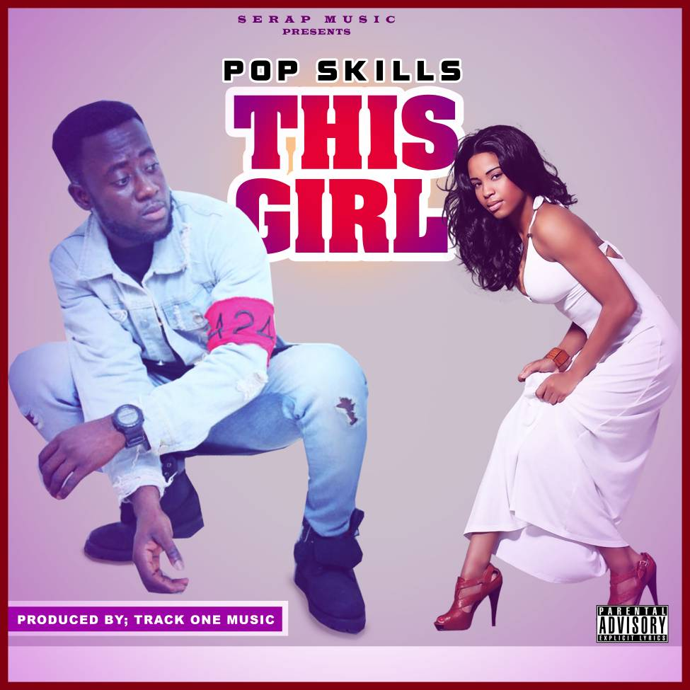 Pop Skills - This Girl (Prod By Track One Music)