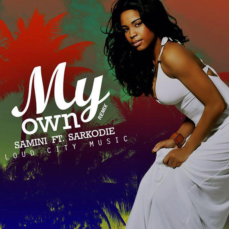 Samini Ft Sarkodie – My Own (Remix) (Prod. By Loud City Music)