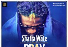 Shatta Wale - Pray For Me (Prod By Willsbeatz)
