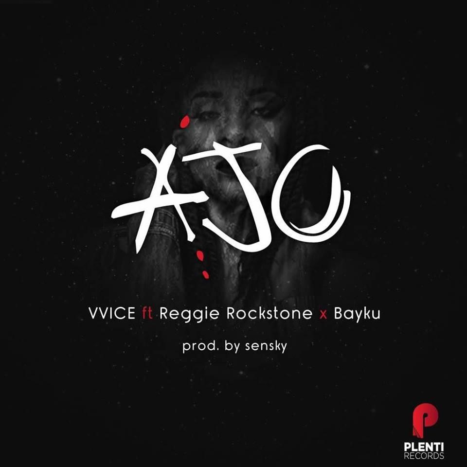 VVICE Ft Reggie Rockstone X Bayku - Ajo (Prod. By Senscky)