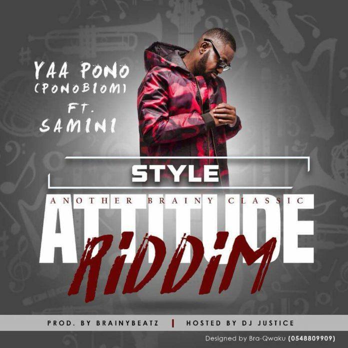Yaa Pono ft. Samini – Style (Attitude Riddim)(Prod. by Brainy Beatz)