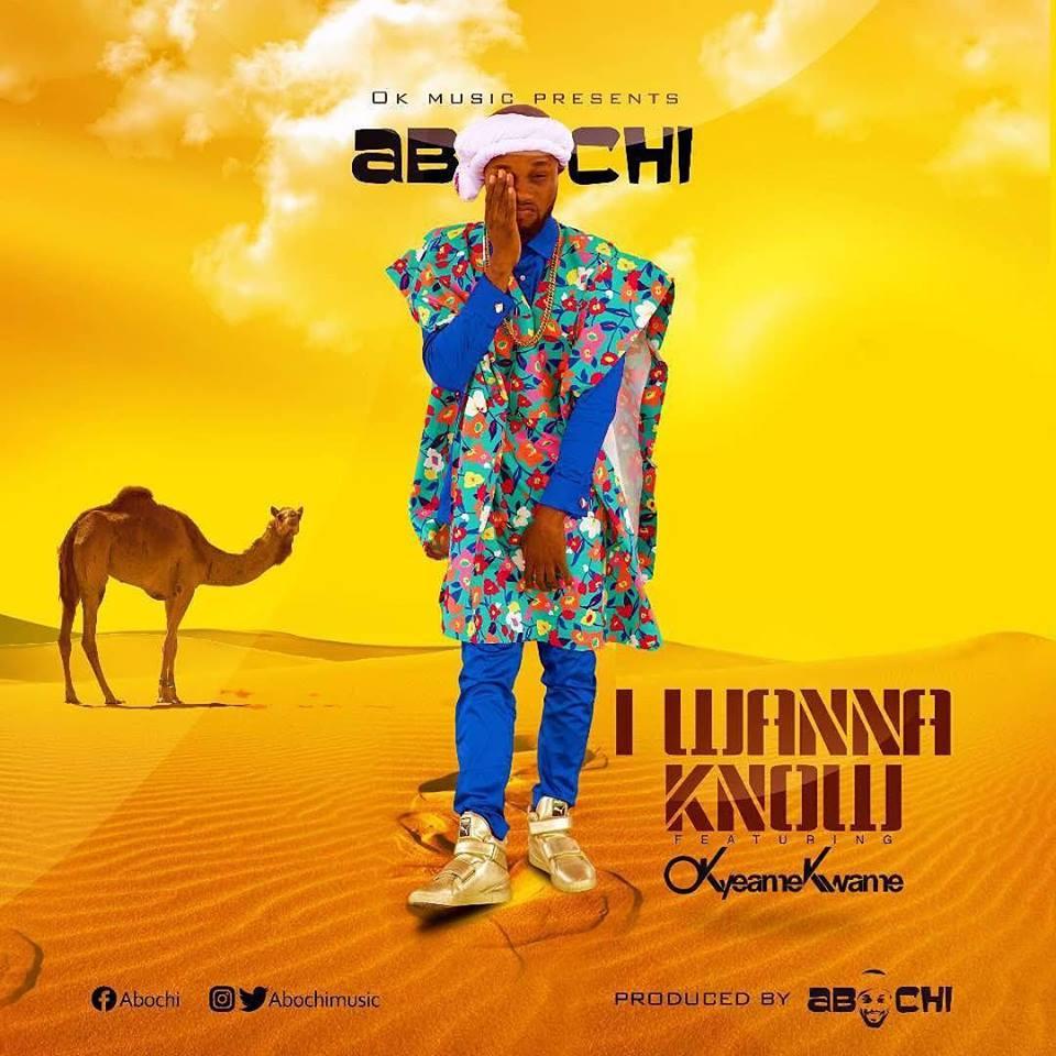 Abochi Ft Okyeame Kwame – I Wanna Know (Prod By Abochi)