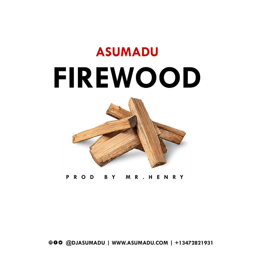 Asumadu - Firewood (Prod By Mr  Herry)