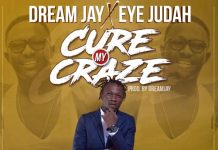 Dream Jay x Eye Judah Cure My Craze (Prod By Dream Jay)