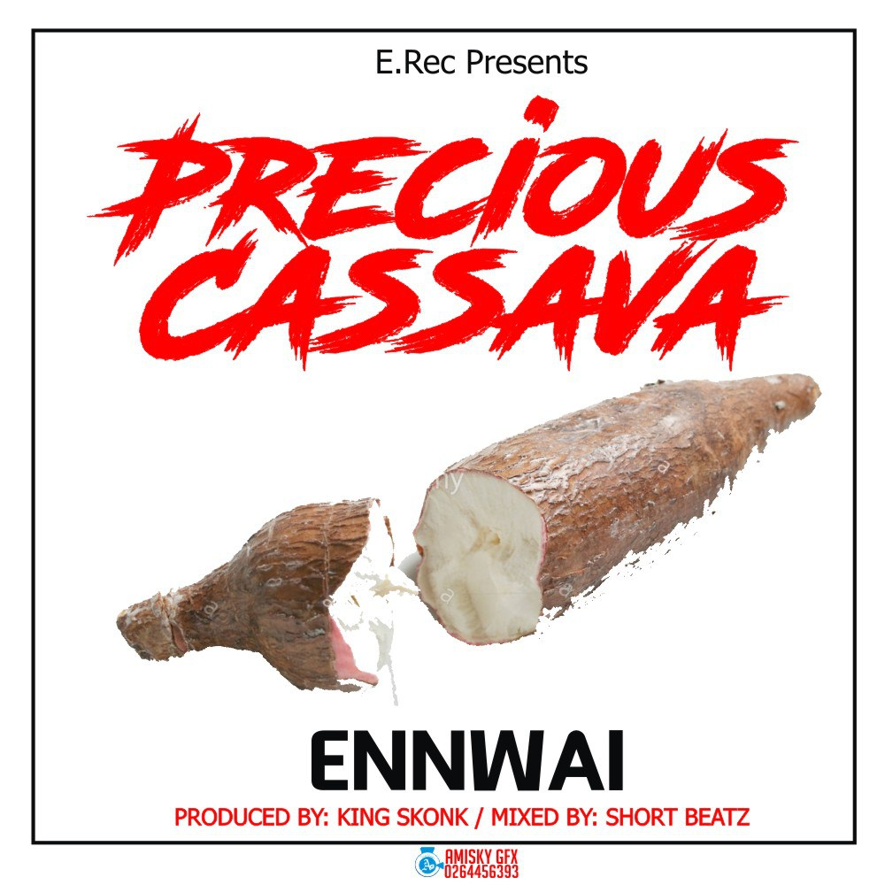 EnnWai – Precious Cassava (Prod By King Skonk)