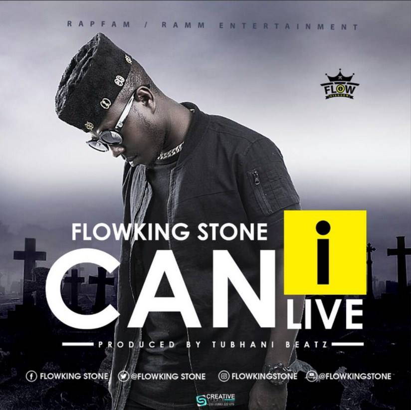 DOWNLOAD MP3 : Flowking Stone – Can I Live (Prod. by Tubhani Muzik)
