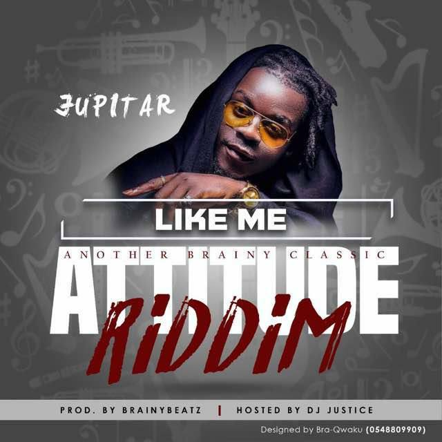 Jupitar - Like Me (Attitude Riddim) (Prod By Brainy Beatz)