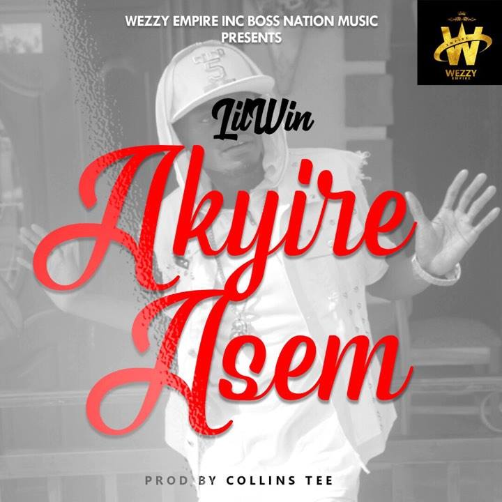 Lil Win – Akyire Asem (Prod By Collins Tee)