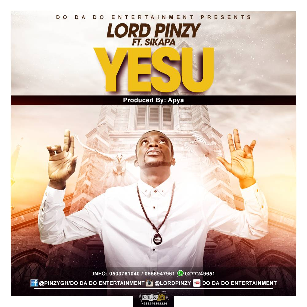 Lord Pinzy Ft Sikapa - Yesu (Prod By Apya)