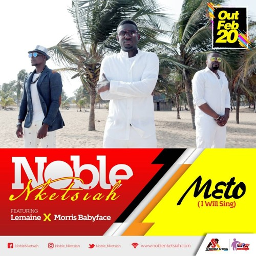 Noble Nketsiah - M3to (I Will Sing)