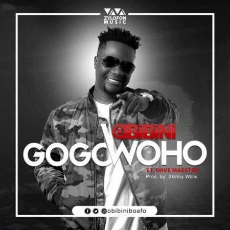 Obibini – Gogo Woho Ft Maestro (Prod. By Skinny Willis)