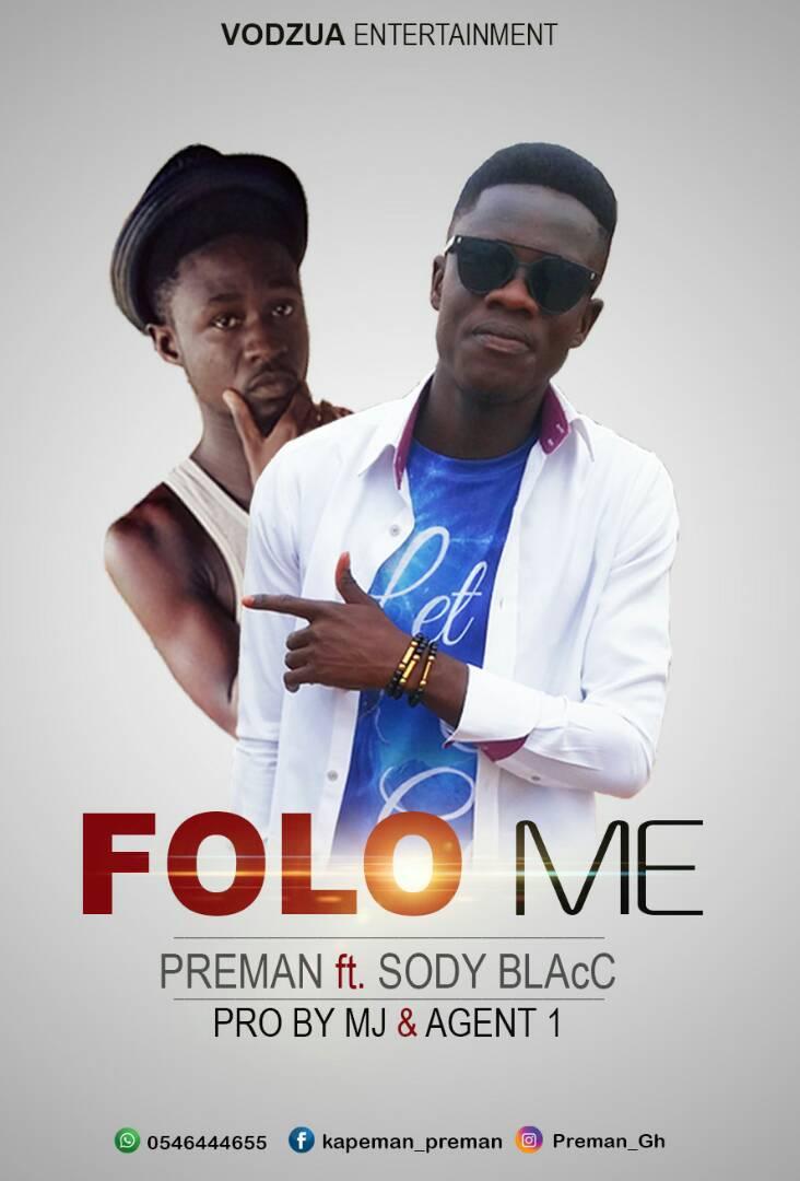 Preman ft. Sody Blacc - Folo Me (Prod By M'Gyei)