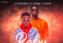 Strongman - Baby Girl Ft Kuami Eugene (Prod By TubhaniMuzik)