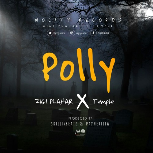 Zigi - Polly ft Temple (Prod By Skills Beatz)
