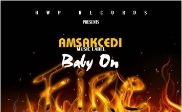 Amsakcedi - Baby On Fire (Prod By Beatz Boss)