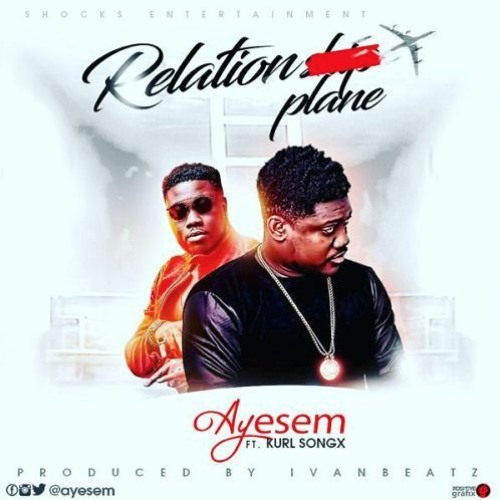 Ayesem ft. Kurl Songx - Relationplane (Prod By Ivan Beatz)